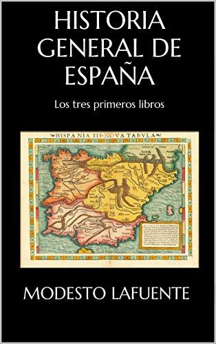 Historia General de España: Los tres primeros libros eBook ...