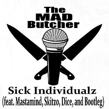 Sick Individualz (feat. Mastamind, Skitzo, Dice & Bootleg)