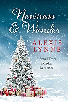 Newness and Wonder: A Small Town Holiday Romance (The Sylvan Hills Series Book 1) by [Alexis Lynne]