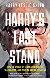 Harry's Last Stand: How the World My...