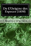 De L'Origine des Especes (1859) - CreateSpace Independent Publishing Platform - 26/09/2017