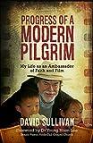 Progress of a Modern Pilgrim: My life as an ambassador of faith and film (English Edition)