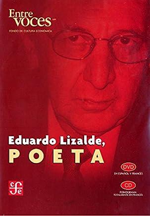 Eduardo Lizalde, poeta/ Eduardo Lizalde, poet;Entre Voces