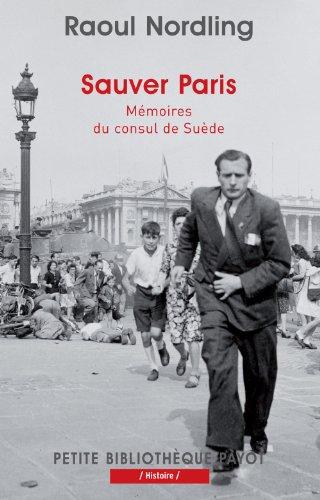 Sauver paris_1_ere_ed: Mémoires du consul de suède