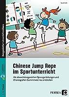 Chinese Jump Rope im Sportunterricht - Grundschule: Mit abwechslungsreichen Sprunganleitungen und Choreografien Gummitwist neu entdecken (1. bis 4. Klasse)