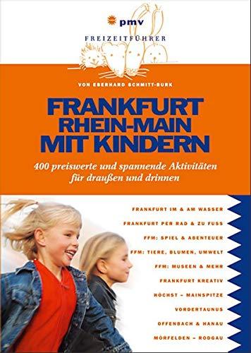 Frankfurt Rhein-Main mit Kindern: 400 preiswerte und spannende Aktivitäten für draußen und drinnen (Freizeitführer mit Kindern)