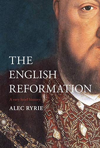 The English Reformation: A Very Brief History