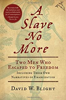 A Slave No More: Two Men Who Escaped to Freedom, Including Their Own Narratives of Emancipation