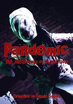 Pandemic: An Anthology of Affliction by [Samie Sands, CL Williams, Sheri Velarde, Armand Rosamilia, Kally Jo Surbeck, McKenzie Richardson, Katie Jaarsveld, Chuck Buda, Xander Price, Jace Fox]