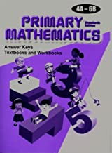 Primary Mathematics: Answer Keys for Textbooks and Workbooks, Levels 4A-6B (Standards Edition)