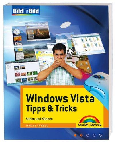 Windows Vista Tipps & Tricks - Auf einen Blick, in Farbe, leicht und verständlich: Sehen und Können (Bild für Bild)