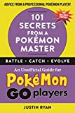 101 secrets from a pokémon master: an unofficial guide for pokémon go players