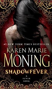 Shadowfever: Fever Series Book 5 by [Karen Marie Moning]