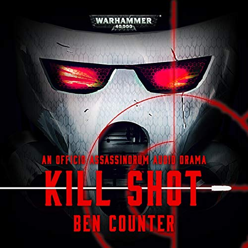 Kill Shot     Warhammer 40,000              By:                                                                                                                                 Ben Counter                               Narrated by:                                                                                                                                 Emma Gregory,                                                                                        Deeivya Meir,                                                                                        John Banks,                   and others                 Length: 20 mins     4 ratings     Overall 4.8