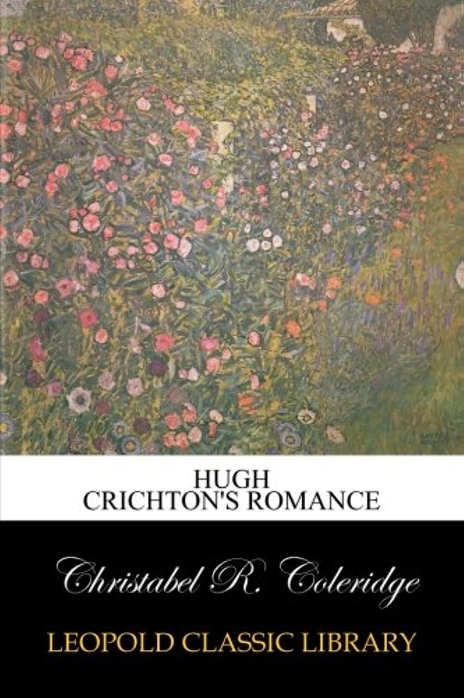たらい巧みな圧倒的Hugh Crichton's Romance