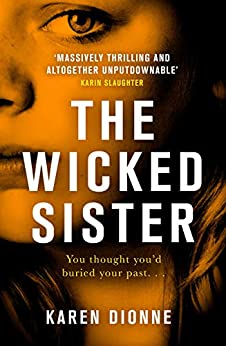 The Wicked Sister: The gripping thriller with a killer twist by [Karen Dionne]
