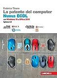 La patente del computer. Nuova ECDL. Versione per Windows 10 e Office 2016. Syllabus 6.0. Con e-book