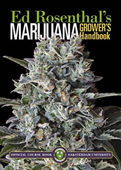 Marijuana Grower s Handbook  Your Complete Guide for Medical and Personal Marijuana Cultivation