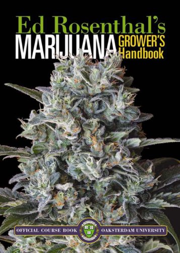 Marijuana Grower's Handbook: Your Complete Guide for Medical and Personal Marijuana Cultivation (English Edition)