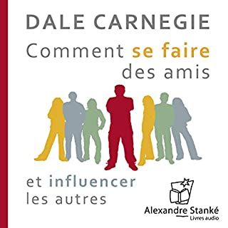 Comment se faire des amis et influencer les autres                    Written by:                                                                                                                                 Dale Carnegie                               Narrated by:                                                                                                                                 Jean Leclerc                      Length: 2 hrs and 26 mins     40 ratings     Overall 4.5