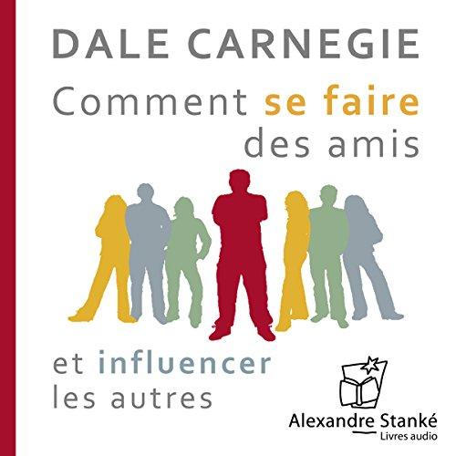Comment se faire des amis et influencer les autres                    Auteur(s):                                                                                                                                 Dale Carnegie                               Narrateur(s):                                                                                                                                 Jean Leclerc                      Durée: 2 h et 26 min     41 évaluations     Au global 4,5