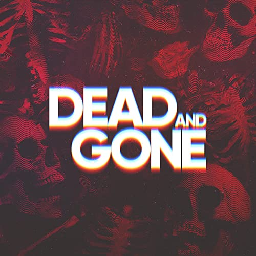 Dead and Gone Podcast By Tenderfoot TV Double Elvis & Cadence13 cover art