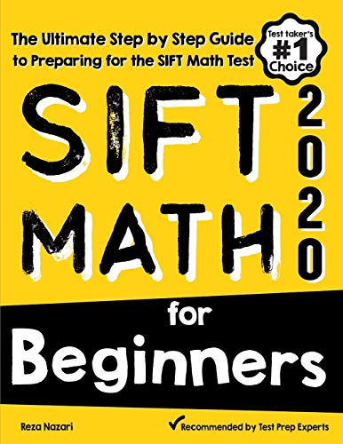 SIFT Math for Beginners: The Ultimate Step by Step Guide to Preparing for the SIFT Math Test