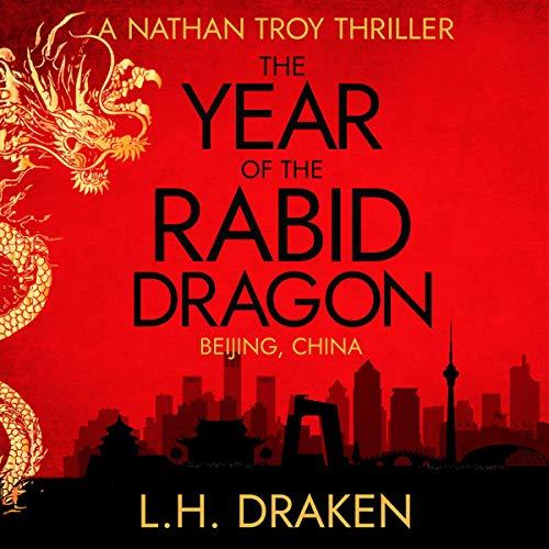 The Year of the Rabid Dragon: Beijing, China audiobook cover art
