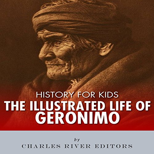 Couverture de History for Kids: The Illustrated Life of Geronimo