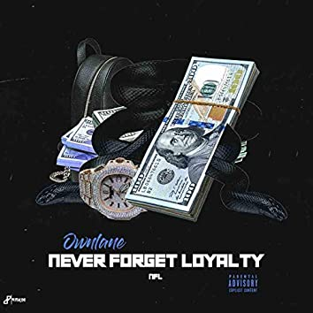 Never Forget Loyalty