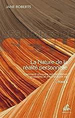 La Nature de la réalité personnelle - Tome 2 de Jane Roberts