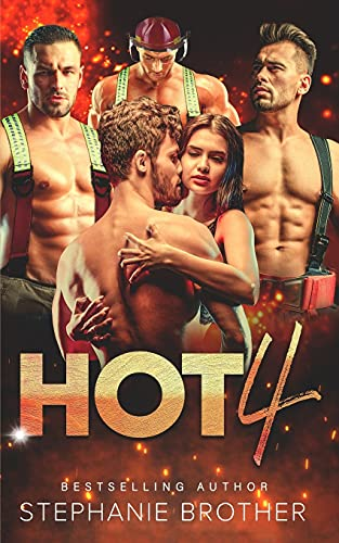 Compare Textbook Prices for HOT 4: A STANDALONE FIREFIGHTER REVERSE HAREM ROMANCE MULTIPLE LOVE  ISBN 9798746001078 by Brother, Stephanie,Designs, Cosmic