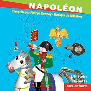 Napoléon     L'Histoire racontée aux enfants              De :                                                                                                                                 John Mac                               Lu par :                                                                                                                                 Philippe Dormoy                      Durée : 58 min     2 notations     Global 4,0