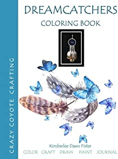Dreamcatchers Coloring Book: Color Craft Draw Paint Journal: This makes a wonderful Journal for Women, Girls Crafting Book...