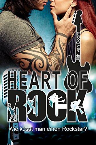 Heart of Rock (1): Wie küsst man einen Rockstar?