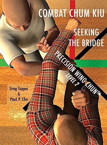 COMBAT CHUM KIU: SEEKING THE BRIDGE (2) (Precision Wing Chun)