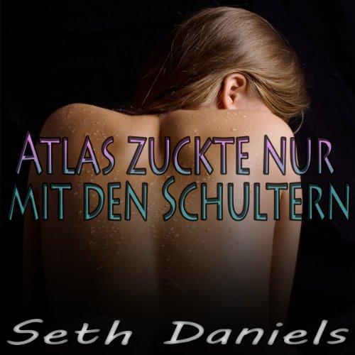 Atlas zuckte nur mit den Schultern: Eine erotische Fantasievorstellung von einem Dreier (German Edition) Titelbild