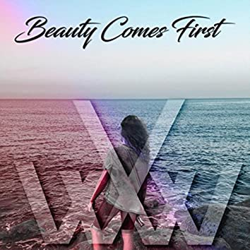 Beauty Comes First