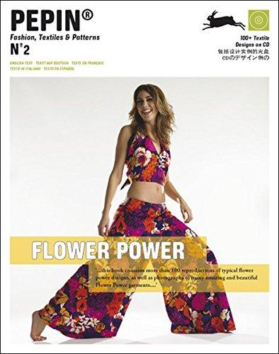 Flower Power (PEPIN Fashion, Textiles & Patterns, Band 2)