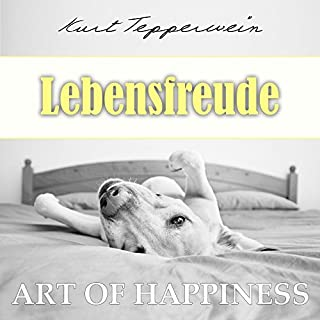 Lebensfreude (Art of Happiness) Titelbild