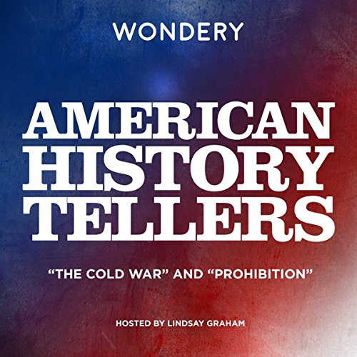 "American History Tellers: ""The Cold War"" and ""Prohibition"" audiobook cover art"