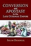 Conversion and Apostasy in the Late Ottoman Empire - Selim Deringil
