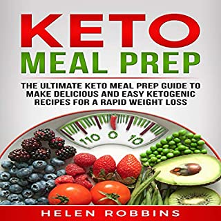 Keto Meal Prep: The Ultimate Keto Meal Prep Guide to Make Delicious and Easy Ketogenic Recipes for a Rapid Weight Loss audiobook cover art