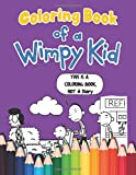 Coloring Book of a Wimpy Kid: Funny Coloring Books for Kids and Adults
