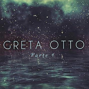 Greta Otto, Pt. 1