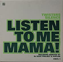 Twister Silence / Listen To Me Mama