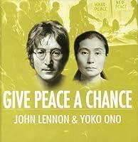 John Lennon and Yoko Ono: Give Peace a Chance