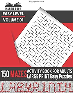 Activity Book for Adults 150 Mazes : Large-Print Easy Puzzles