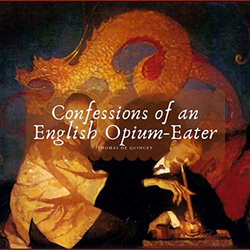 Confessions of an English Opium Eater Audiobook By Thomas De Quincey cover art
