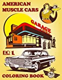 American Muscle Cars Coloring Book No1: A Collection of 40 American Famous Muscle Cars | Relaxation Coloring Pages for Kids, Adults, Boys, and Car Fans